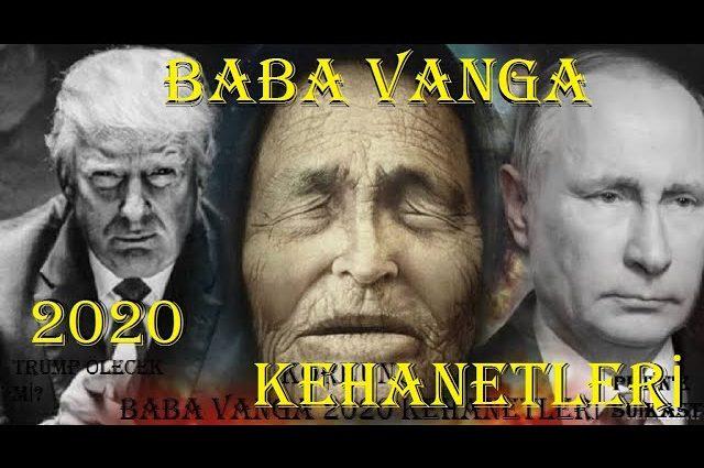 KORKUNÇ BABA VANGA 2020 KEHANETLERİ TRUMP HASTALANACAK PUTİNE SUİKAST