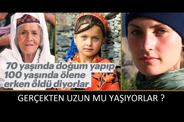 120 Yıl Yaşadıkları İddia Ediliyor Hunza Halkı Türk Mü Gerçekten Uzun Yaşıyorlar Mı