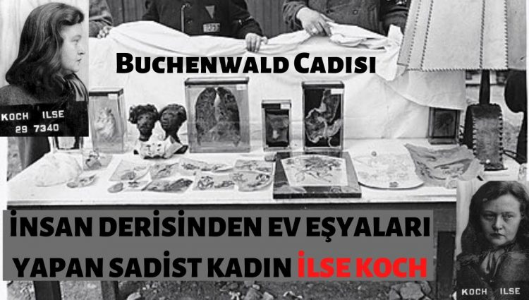 İnsan Derisinden Abajur Yapan Sadist Kadın - Buchenwald Cadısı İlse Koch